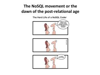 The NoSQL movement or the dawn of the post-relational age