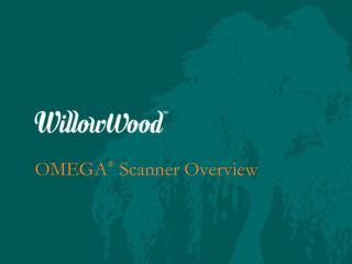OMEGA �  Scanner Overview