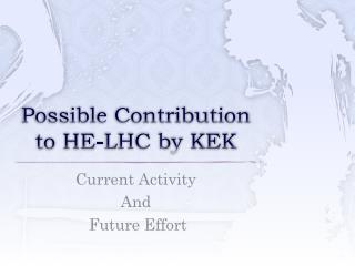Possible Contribution to HE-LHC by KEK