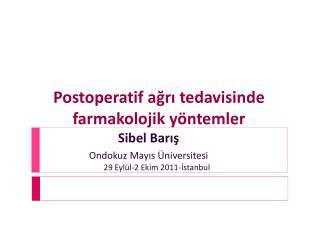 Postoperatif  ağrı tedavisinde farmakolojik yöntemler