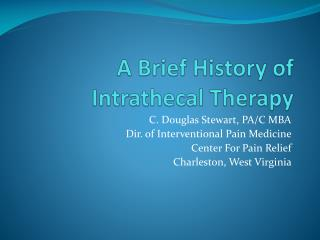 A Brief History of  Intrathecal  Therapy