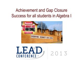 Achievement and Gap Closure Success for all students in Algebra I