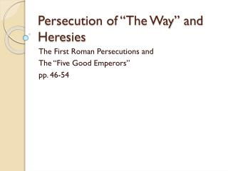 """Persecution of """"The Way"""" and Heresies"""