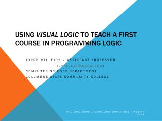 Using  Visual Logic  To Teach A First Course In Programming Logic