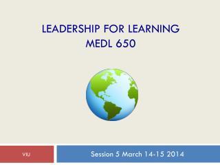 Leadership for Learning  MEDL 650
