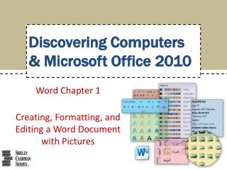 Word Chapter  1 Creating, Formatting, and Editing a Word Document with Pictures