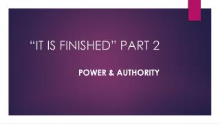 �IT IS FINISHED�PART 2