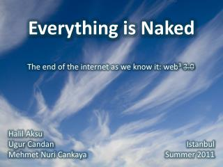 Everything is Naked