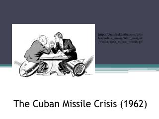 The Cuban Missile Crisis (1962)