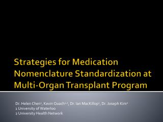 Strategies for Medication Nomenclature Standardization  at Multi-Organ Transplant Program