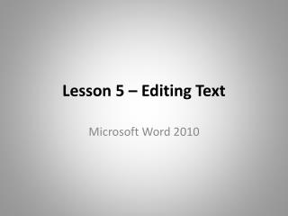 Lesson 5 – Editing Text