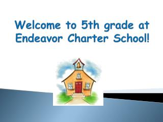 Welcome to 5th grade at Endeavor Charter School!