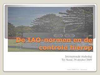 De IAO- normen  en de  controle hierop