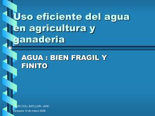 Uso eficiente del agua en agricultura y ganaderia