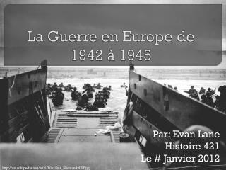 La Guerre en Europe de 1942 à 1945