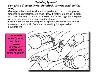 """""""Spiraling Spheres"""" Start with a 1"""" border in your sketchbook. Drawing pencil only(no color)."""