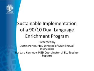 Sustainable Implementation  of a 90/10 Dual Language Enrichment Program
