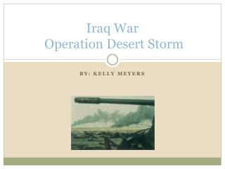 Iraq War  Operation Desert Storm