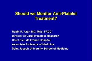 Should we Monitor Anti-Platelet Treatment