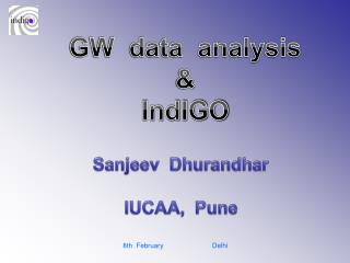 GW  data  analysis  & IndIGO