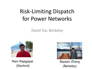 Risk-Limiting  Dispatch  for  Power Networks