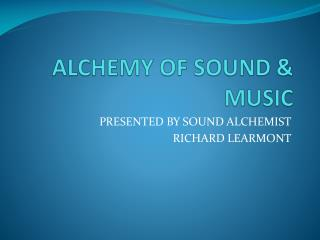 ALCHEMY OF SOUND & MUSIC