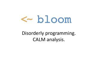 Disorderly programming. CALM analysis.