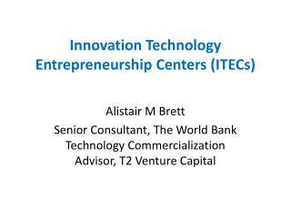 Innovation Technology Entrepreneurship Centers  (ITECs)