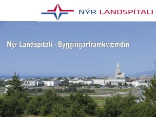 Nýr Landspítali - Byggingarframkvæmdin