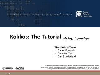 Kokkos : The Tutorial  alpha+1 version