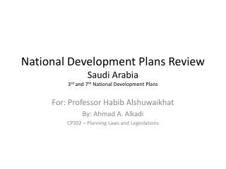 National Development Plans Review Saudi Arabia 3 rd  and 7 th  National Development Plans
