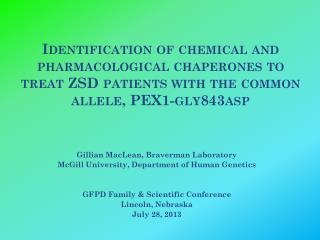Gillian MacLean, Braverman Laboratory McGill University, Department of Human Genetics
