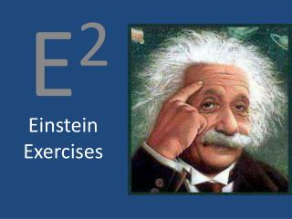 Einstein Exercises
