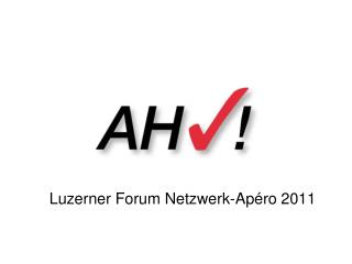Luzerner  Forum Netzwerk-Ap�ro 2011