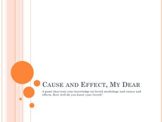 Cause and Effect, My Dear
