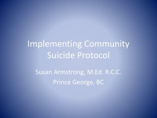 Implementing Community Suicide Protocol