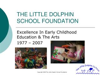 THE LITTLE DOLPHIN SCHOOL FOUNDATION