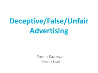 Deceptive/False/Unfair Advertising