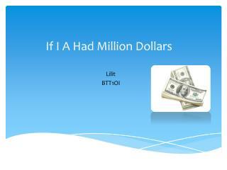 If I A Had Million Dollars