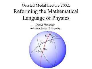 Oersted Medal Lecture 2002: Reforming the Mathematical  Language of Physics