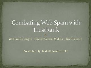 Combating Web Spam with TrustRank
