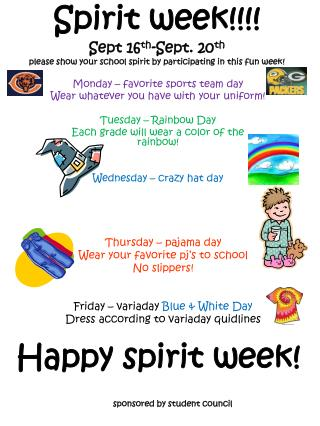 Monday � favorite sports team day Wear whatever you have with your uniform! Tuesday � Rainbow Day