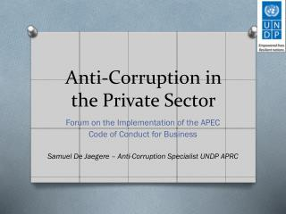 Anti-Corruption  in the  Private S ector