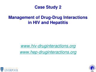 Case Study 2 Management of Drug-Drug Interactions in HIV and Hepatitis