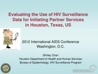 Evaluating the Use of HIV Surveillance Data for Initiating Partner Services  in Houston, Texas, US