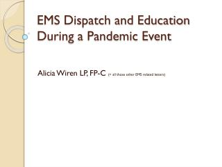 EMS Dispatch and Education During a Pandemic Event