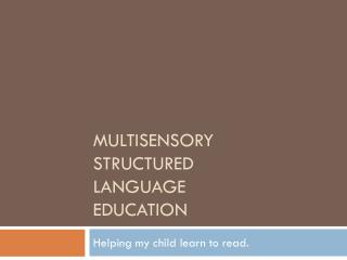 Multisensory Structured Language Education
