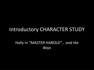 Introductory CHARACTER STUDY