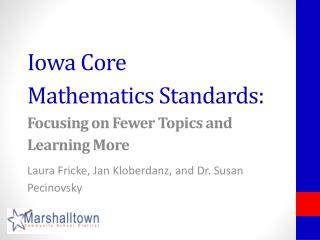 Iowa Core Mathematics Standards : Focusing on Fewer Topics and Learning More