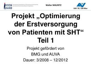 """Projekt """"Optimierung  der Erstversorgung  von Patienten mit SHT"""" Teil 1"""
